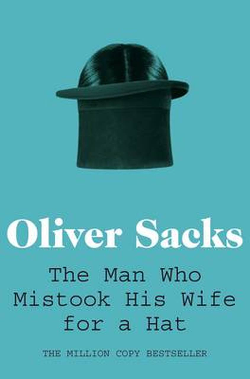 oliver sacks the man who mistook his wife for a hat